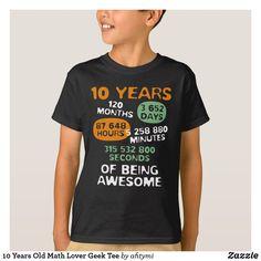 10 Years Old Math Lover Geek Tee Mathgeek Tshirt Kids 10yearsold