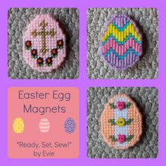 """Plastic Canvas: Easter Egg Magnets (from """"Ready, Set, Sew!"""" by Evie -- an Etsy shop): Why settle for one pretty Easter Egg Magnet? Get all 3 (and some cute bunny and chick containers are included)!"""