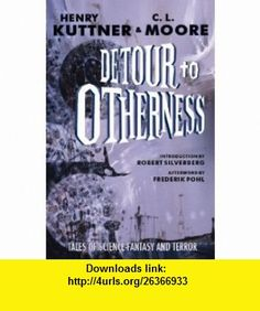 Detour to Otherness (9781893887183) Henry Kuttner, C. L. Moore, Stephen Haffner, Richard Powers, Robert Silverberg, Frederik Pohl , ISBN-10: 1893887189  , ISBN-13: 978-1893887183 ,  , tutorials , pdf , ebook , torrent , downloads , rapidshare , filesonic , hotfile , megaupload , fileserve