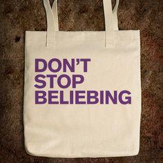 Don't Stop Beliebing Bag $19.99