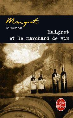 Maigret et le Marchand de vin. Georges Simenon