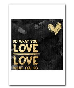 Look at this 'Do What You Love' Print on #zulily today!
