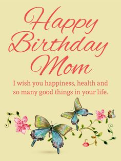 butterfly birthday card for mom birthday greeting cards Mom Birthday Card Graphic Design Happy Birthday Mom Cards, Birthday Cards For Mother, Happy Birthday Mother, Butterfly Birthday Cards, Beautiful Birthday Cards, Birthday Greetings, Card Birthday, Birthday Crafts, Happy Birthday Mom From Daughter