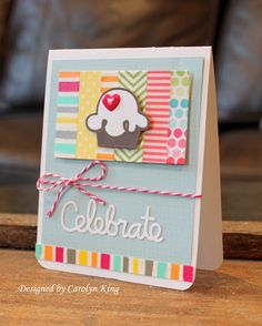 Celebrate card by Carolyn King for Paper Smooches - Sweets Dies, Celebrate Word Die
