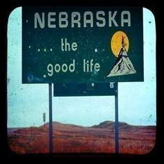 Nebraska The Good Life State Sign