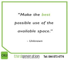 """""""Make the best possible use of the available space."""" - Unknown #SundayMotivation #CAWThirdGeneration"""