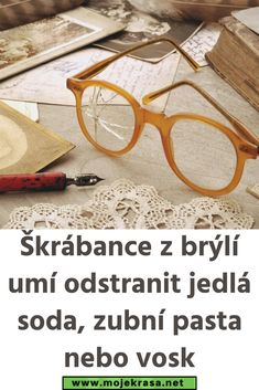 Škrábance z brýlí umí odstranit jedlá soda, zubní pasta nebo vosk