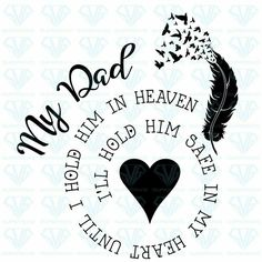 Missing Dad In Heaven, Daddy In Heaven, Fathers Day In Heaven, Angels In Heaven, Daddy Tattoos, Father Tattoos, Remembrance Tattoos, Memorial Tattoos, In Loving Memory Tattoos