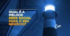 Qual é a melhor rede social para o seu negócio online?