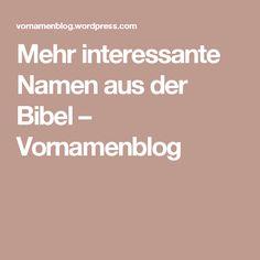 Mehr interessante Namen aus der Bibel – Vornamenblog