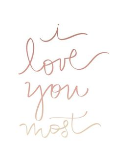 """Love Quotes Ideas : Love quote idea - """"I love you most"""" Courtesy of Etsy  #Love https://quotesayings.net/love/love-quotes-ideas-love-quote-idea-i-love-you-most-courtesy-of-etsy/"""