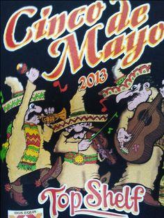 Annual Top Shelf Shirt from 2013 for Cinco de Mayo.