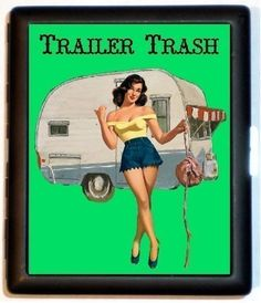 Trailer Trash Cigarette Case Business Card Wallet Pinup Girl Pinup Hillbilly Hoyden White Trash Kitsch Rockabilly Hitchhiking Hitchhiker