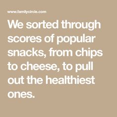 We sorted through scores of popular snacks, from chips to cheese, to pull out the healthiest ones. Healthy Store Bought Snacks, Healthy Snacks, Healthy Eating, Office Snacks, Feel Good, Chips, Scores, Recipes, Popular