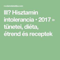 lll▷ Hisztamin intolerancia • 2017 » tünetei, diéta, étrend és receptek Budapest, Math Equations, Health, Health Care, Salud
