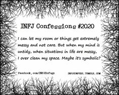 INFJ... I always do this!!!  It makes me feel calmer when my environment is ordered and put together. I don't like chaos.