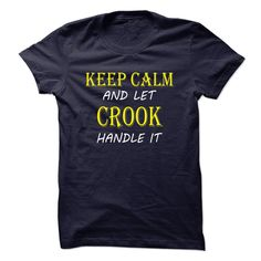 Keep Calm and Let CROOK Handle It TA T-Shirts, Hoodies. VIEW DETAIL ==►…