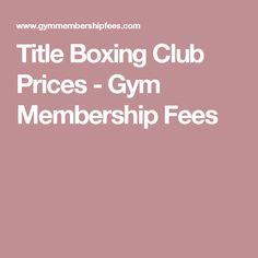 Title Boxing Club Prices - Gym Membership Fees