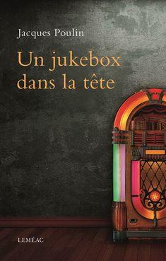 Un jukebox dans la tête : roman / Jacques Poulin. http://catalogue.biblio.rinalasnier.qc.ca/in/faces/details.xhtml?id=p%3A%3Ausmarcdef_0000143020