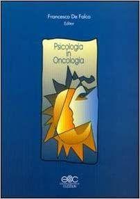 Psicologia in oncologia: Amazon.it: Francesco De Falco: Libri Psicologia