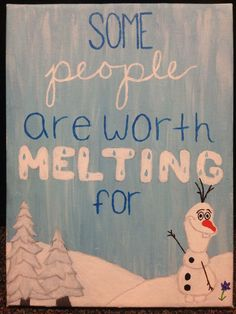 "DIY Disney Frozen canvas painting ""some people are worth melting for"" :)"