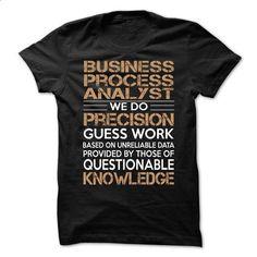 Business Process Analyst #style #T-Shirts