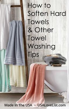How to soften hard towels and other towel washing tips Featuring 1888 Mills made in USA towels tips tips and tricks tips for big families tips for hard water tips for towels