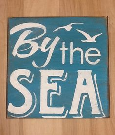 By the Sea primitive sign, beach sign, ocean.  Dark aqua/turquoise with white.  Play with fonts @Mona Ascha Kelly