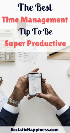 If you're looking for Time Management Tips For Work or to Be Productive Time Management, look no further! Additionally, these Productivity Tips will also help you to be happy and healthy. #productivity #ecstatichappiness #behappy