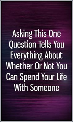 Asking This One Question Tells You Everything About Whether Or Not You Can Spend Your Life With Someone Relationship Talk, Relationship Questions, Relationships, Who You Love, Virgo And Aquarius, Happy Marriage, Text Me, Loving Someone, Call Her