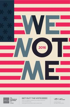 We Not Me by Anna-Therese Fowler, AIGA Get Out the Vote Initiative