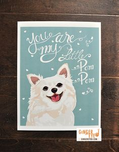Pomeranian Dog Poster- You Are My Little Pom Pom on Etsy, $12.00