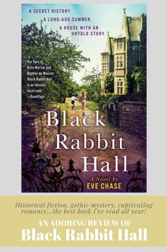 Historical Fiction, Gothic mystery, captivating Romance - Black Rabbit Hall is the best book I've read all year!