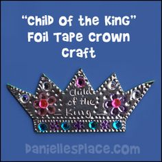 Child of the King Foil Crown Bible Craft for Sunday School from www.daniellesplace.com