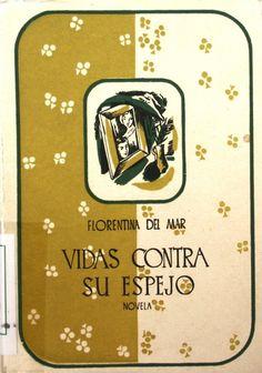 """Cubierta de la novela """"Vidas contra su espejo"""", firmada con el seudónimo Florentina del Mar."""