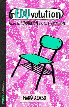Pedagogías clandestinas: cuando por fin los innovadores pudimos dejar de pedir permiso… - María Acaso