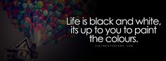 black and white quotes facebook covers   Click to get this life is black and white facebook cover photo