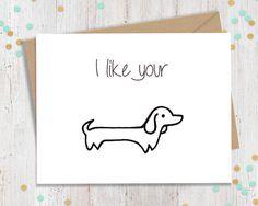 5x 7 I like your Wiener Dog, Funny Valentine's Day Card, Wiener Dog Card, Suggestive Valentine, Sexy Card, FourLetterWordCards
