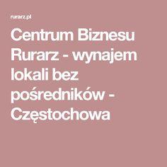Centrum Biznesu Rurarz - wynajem lokali bez pośredników - Częstochowa
