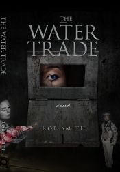 The Water Trade by Rob Smith - Temporarily FREE! @srob17345 @OnlineBookClub