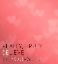 Believe in yourself. #NOQUITMONDAY