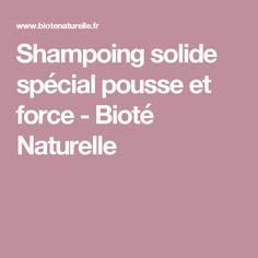 Shampoing solide spécial pousse et force - Bioté Naturelle
