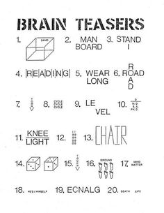 printable puzzles - you discern the well-known word or phrase suggested by these puzzles Rebus Puzzles, Printable Puzzles, Logic Puzzles, Printable Word Games, Mind Puzzles, Free Printables, Brain Teasers With Answers, Brain Teasers For Kids, Word Brain Teasers