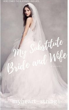My Substitute Bride and Wife (Completed) - Chapter The Blackmail - Wattpad Free Novels, Novels To Read, Free Reading, Love Story, Tulle, Wattpad, Flower Girl Dresses, Romance, Tagalog