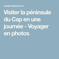Visiter la péninsule du Cap en une journée - Voyager en photos