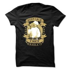 Chef t-shirt - Keep calm and let the chef handle it T-Shirt Hoodie Sweatshirts uie. Check price ==► http://graphictshirts.xyz/?p=71538
