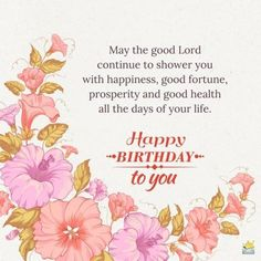 May the good Lord continue to shower you with happiness, good fortune, prosperity and good health all the days of your life. Happy Birthday to you my dear sister. Happy Birthday Christian Quotes, Happy Birthday Prayer, Christian Birthday Cards, Happy Birthday Wishes Quotes, Birthday Wishes And Images, Happy Birthday Pictures, Happy Birthday Sister, Happy Birthday Quotes, Happy Birthday Greetings