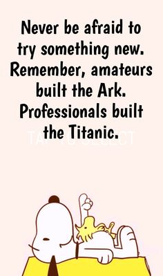 Pros built Titanic __an amateur built the ark! Great Quotes, Quotes To Live By, Me Quotes, Motivational Quotes, Funny Quotes, Inspirational Quotes, Peanuts Quotes, Snoopy Quotes, Bibel Journal