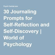 30 Journaling Prompts for Self-Reflection and Self-Discovery | World of Psychology