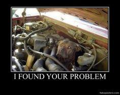 I Found Your Problem - Demotivational Poster